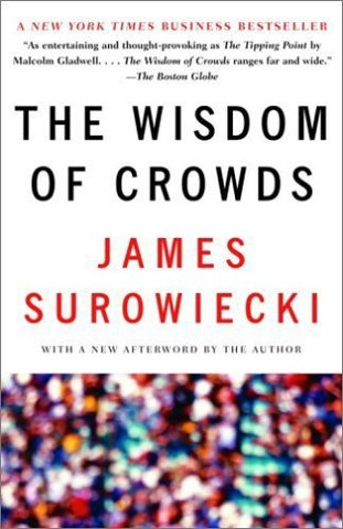 The wisdom of crowds de James Surwiecki. Base théorique des marchés de prédiction