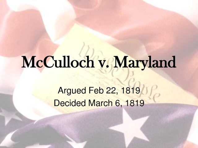 """mc culloch v maryland 1819 essay Mcculloch v maryland 1819 essay 1821 words 8 pages show more """"it may with great reason be contended, that a government, entrusted with such ample powers."""