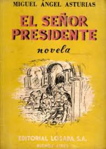 a summary of the novel the president by miguel angel asturias Latin american boom fiction are those of the ‗boom' and the ‗new novel' sixties was miguel angel asturias (1899-1974).