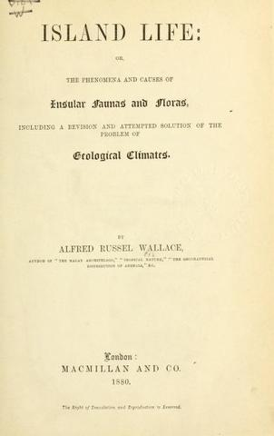 Published Island Life Or the Phenomena and Causes of Insular Fauna and Flora