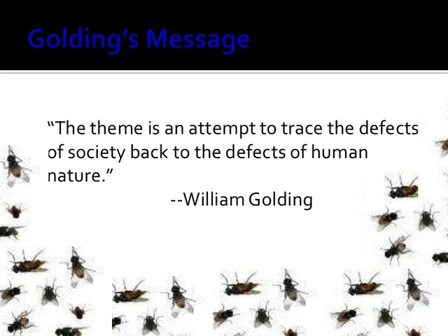 defects of society in william golding s William golding thought that human nature was immoral, and that the defects of society can be traced back all the way to the beginning during the enlightenment, there was one liberal thinker named thomas hobbes that shared william golding's view on.
