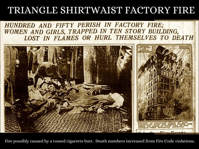 history the triangle fire Triangle shirtwaist factory fire ny 149 perished triangle - remembering the fire art stevens the largest fire in american history.