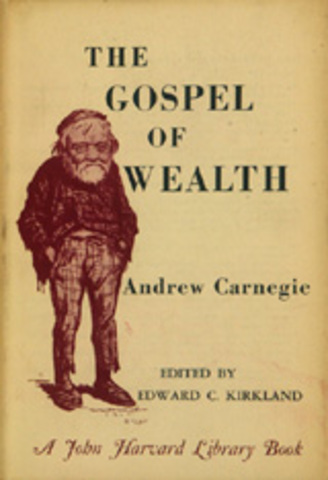 """gospel of wealth andrew carnegie History 