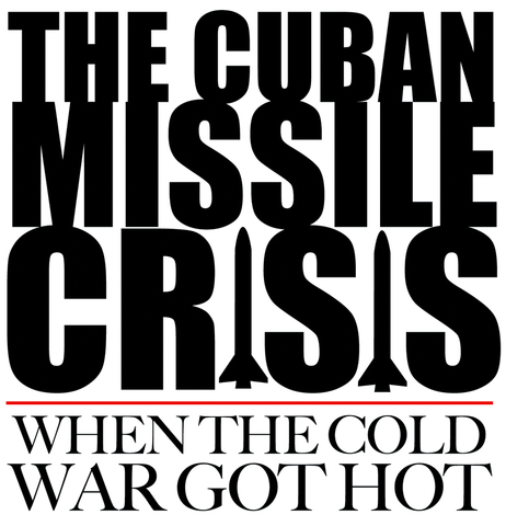 a history of the cuban missile crisis during the cold war