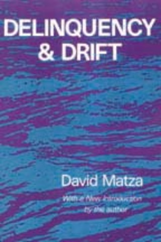 matza s 1964 delinquency and drift Because delinquency remains one of our most serious social problems, it is important to consider matza's thesis that the drift toward delinquency is frequently aided by the unwitting support of society and the guardians of social order--provided by publisher.