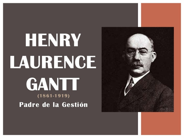 henry gantt scientific management Henry laurence gantt, ab, me ( may 20, 1861 – november 23, 1919) was an american mechanical engineer and management consultant who is best known for his work in the development of scientific management.