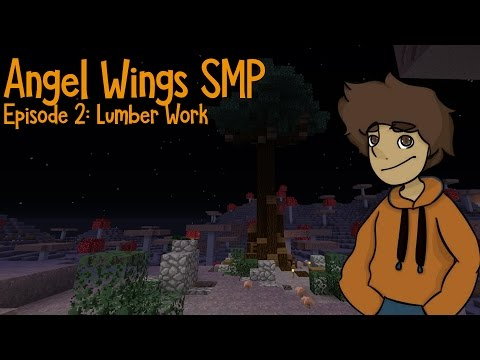 Angel Wings SMP | Episode 2: Lumber Work | Minecraft Let's Play thumbnail