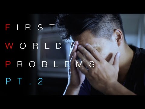 First World Problems (pt.2) thumbnail