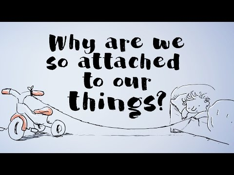 Why are we so attached to our things? - Christian Jarrett thumbnail