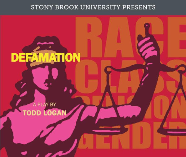 "A flyer for the play ""Defamation,"" which will be performed at the Student Activities Center Auditorium on Tuesday, Oct. 25 at 7 p.m. STONY BROOK UNIVERSITY"