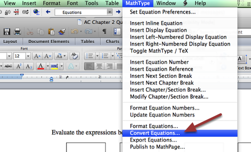 3. Go to the top menu bar to MathType.  Choose the Convert Equations menu item. (Complete this step several times until all equations are added!)