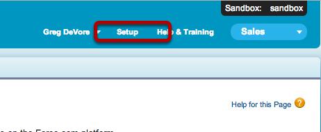 Navigate to your Salesforce.com Setup Area