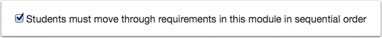 Require Students Move Through Requirements in Sequential Order