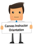 Canvas Instructor Orientation (CNVS 099)