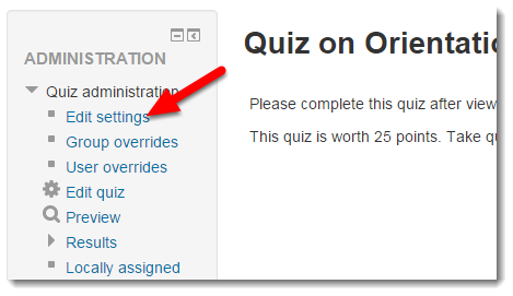 Click on Quiz Administration Edit settings.