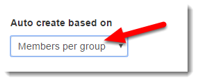 Select to auto create based on the number of members per group.