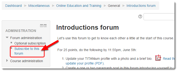 In the Administration block, click on Subscribe to this forum.