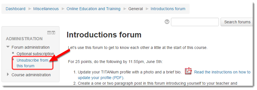 To unsubscribe to a forum, click on Unsubscribe from this forum.