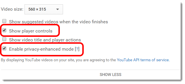 Select only 'Show player controls' and 'Enable privacy-enhanced mode'.