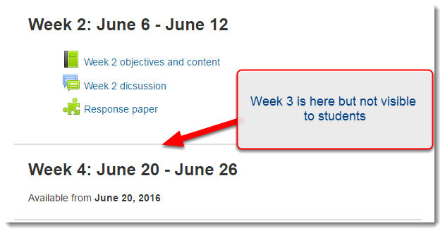 Now when students view the course main page, Week 3 is not visible at all.