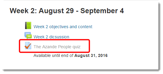 If the title of the quiz is light grey, then the quiz is currently unavailable.