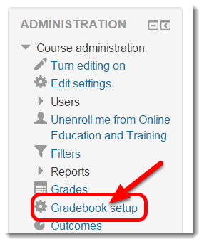 Click on Gradebook setup in the Administration block.