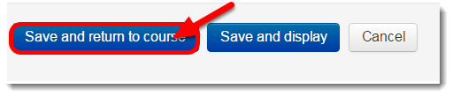 Click on Save and return to course.