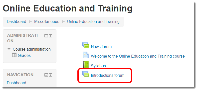 Click on the link to the forum in your course.