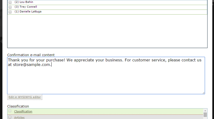 Add a custom confirmation email message, which will be sent along with the default receipt your customer will receive.
