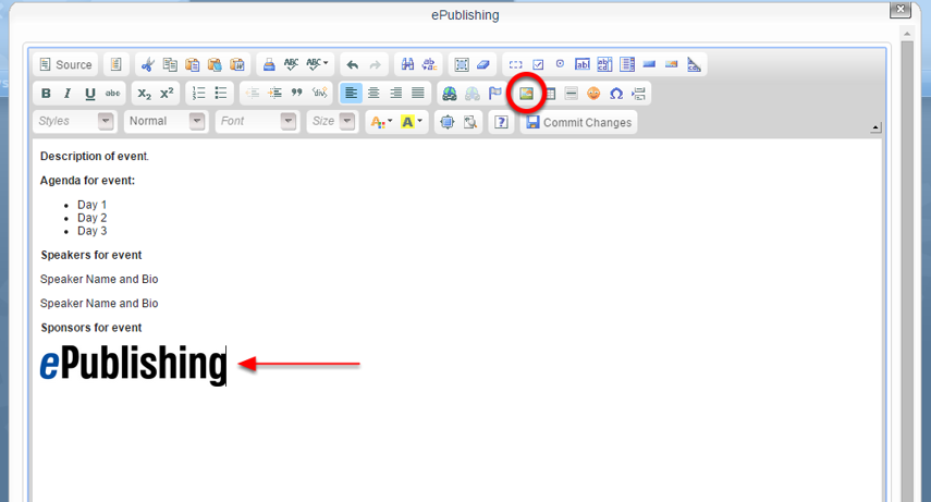 Use HTML or add the image using the WYSIWYG editor by clicking on the image icon (circled).