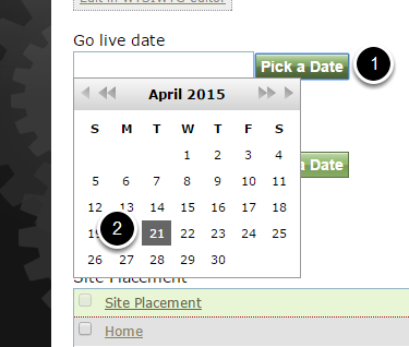 Set a Go Live Date and a Pull Date by clicking on the green Pick a Date buttons.