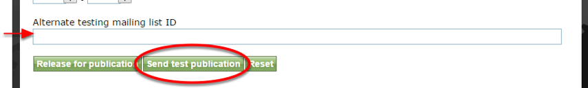 To test, add your Alternate testing mailing list ID in the box, and click Send test publication.