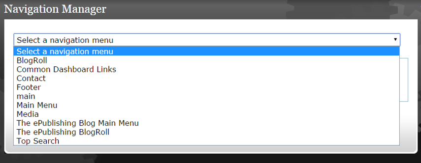 After you have gone to the Navigation Manager, select the Navigation Menu you'd like to edit.