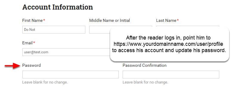 Encourage your reader to update his password after logging in with the temporary password you set up.