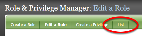 To modify an already existing role, click List in the menu at the top of the Role & Privilege Manager.