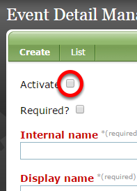 """If """"Activate"""" is unchecked, it will be visible when editing the Custom portion of your Event in the Event Manager."""