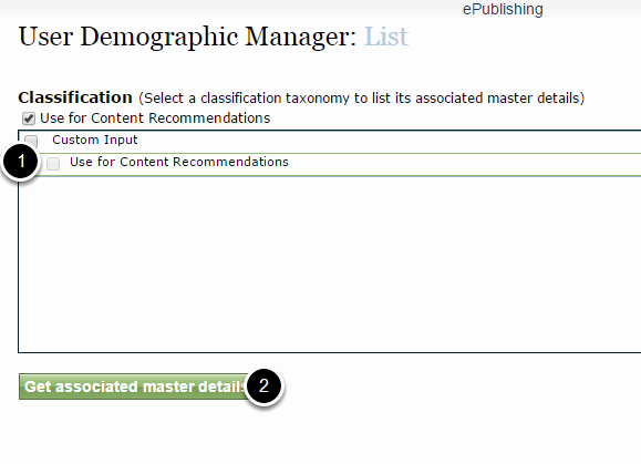 """Select the""""Use for content recommendations"""" taxonomy (1) and then the""""Get associated master details"""" (2)."""