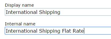 Set an Internal Name. In this case, International Shipping Flat Rate (for your reference).