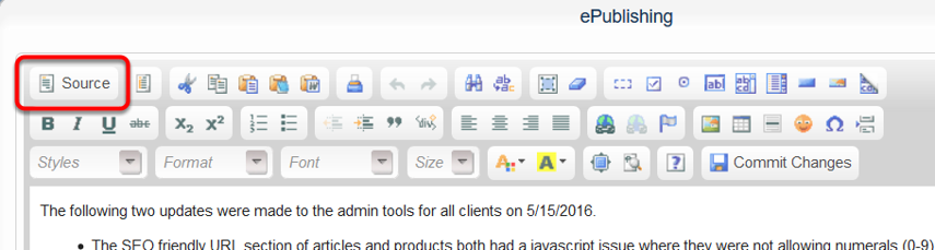 Or click Edit in WYSIWYG editor, and then click Source.