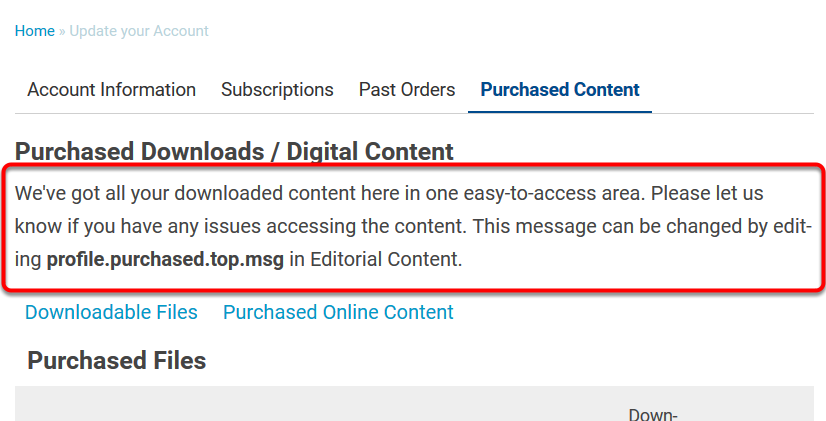 Manage the purchase content message there by editing Editorial Content area profile.purchased.top.msg.