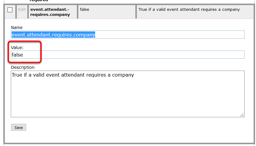 Click edit next to event.attendant.requires.company. Type true or false in the Value field (circled below) to indicate required (true) or not required (false).