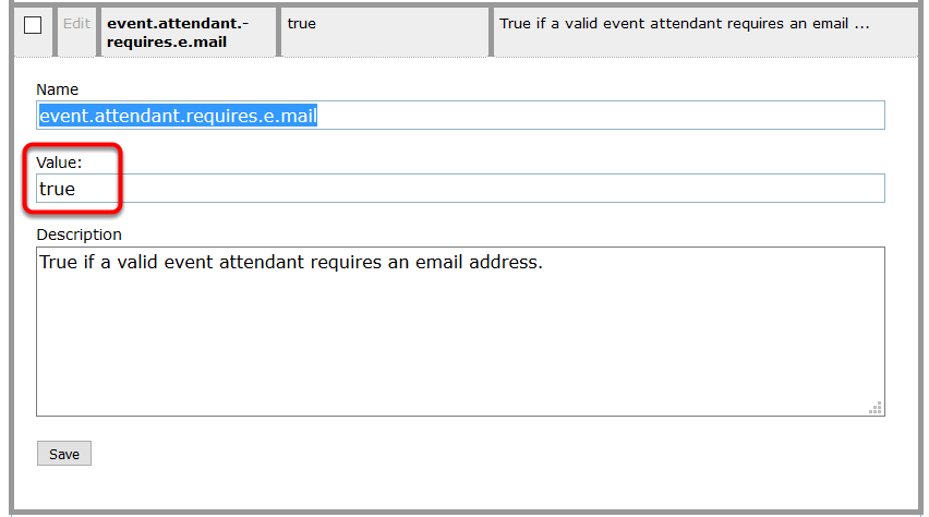 Click edit next to event.attendant.requires.e.mail. Type true or false in the Value field (circled below) to indicate required (true) or not required (false).