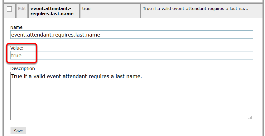 Click edit next to event.attendant.requires.first.name. Type true or false in the Value field (circled below) to indicate required (true) or not required (false).