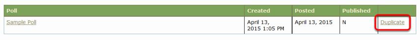 To duplicate a poll, click Duplicate.