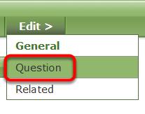 Under Edit>, select Question.