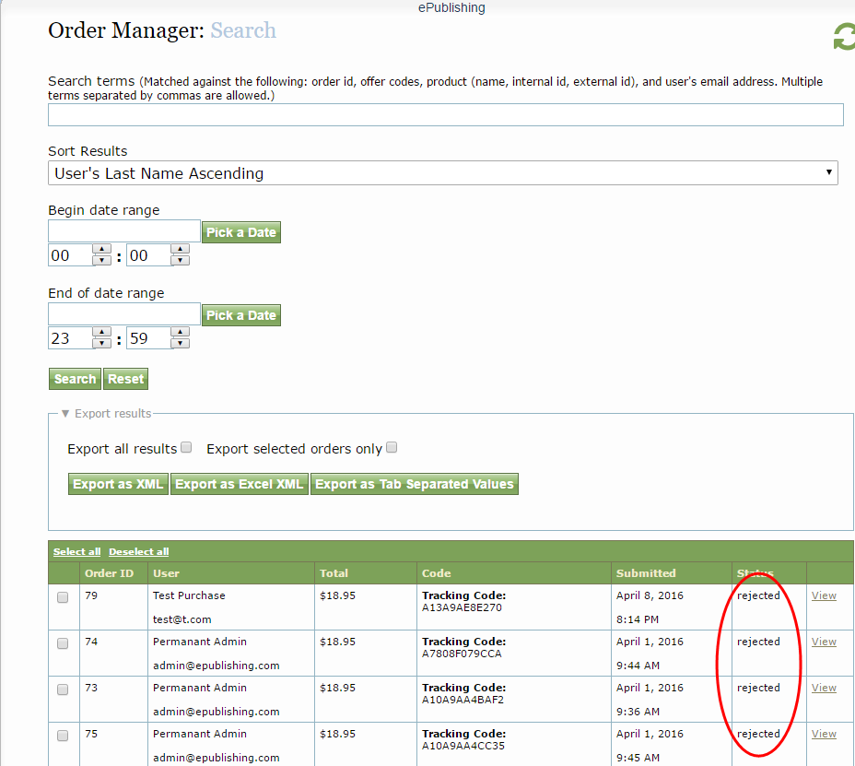 """The status of an order is shown in the Status column. If the status is """"rejected,"""" it is a failed order."""