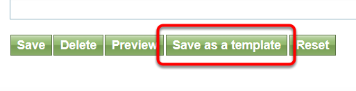 Review and verify, and then click the SAVE AS TEMPLATE button at the bottom of the page.