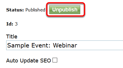 Deleting an event is permanent. If you want to just unpublish your event so it no longer appears on your website, click Unpublish at the top of the page.