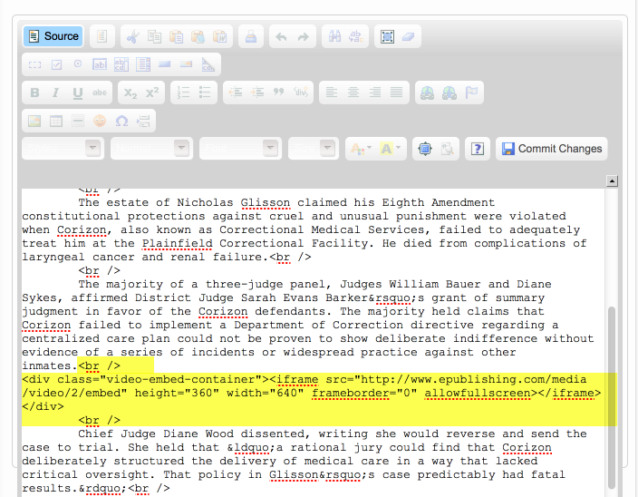 Copy the div wrapped video embed code from your text editor and paste it in the desired location.