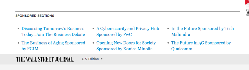 For example, the Wall Street Journal has sponsored sections driven by the advertiser.